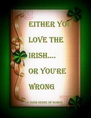 Click image for larger version  Name:Love the irish.jpg Views:35 Size:18.8 KB ID:89758